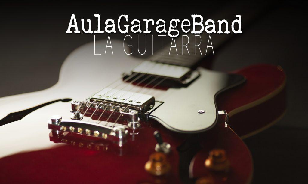 Iniciando GarageBand: La guitarra